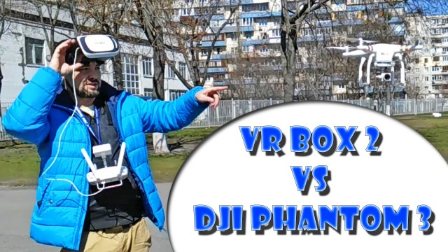 DJI Phantom 3 Professional + VRBOX 2 + litchi