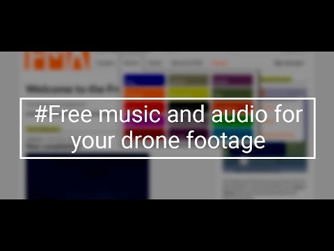 Free music and audio for your drone footage