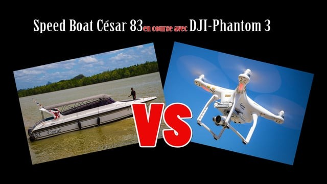 Spead Boat et le César 83 vs DJI Phantom3
