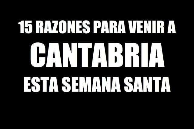 15 razones para venir a Cantabria en Semana Santa