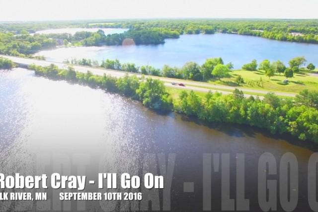 I\'ll Go On – Robert Cray @ Elk River