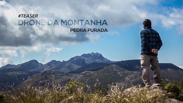 #TEASER – DRONE DA MONTANHA – PEDRA FURADA/BRASIL