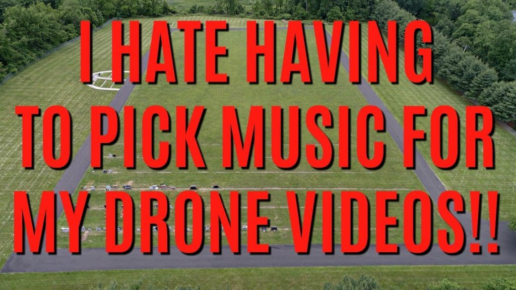FINDING THE RIGHT SONG FOR YOUR DRONE VIDEO!!! | Dronestagram