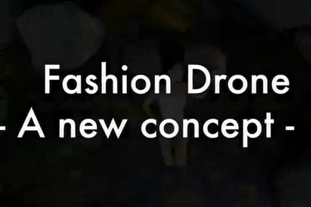 Fashion Drone – A new concept