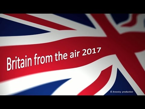 Britain from the Air 2017: Dorset, Hampshire, Surrey, Kent, South Wales…