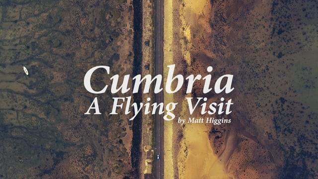Cumbria: A Flying Visit