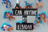 I CAN ANYTIME-ILLBADAA