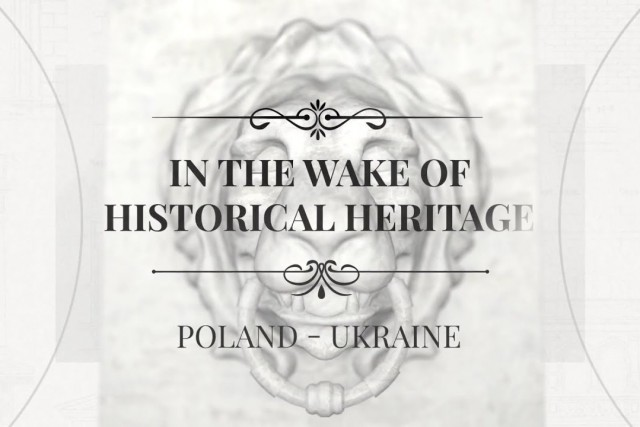 Poland & Ukraine. In the Wake of Historical Heritage – trailer
