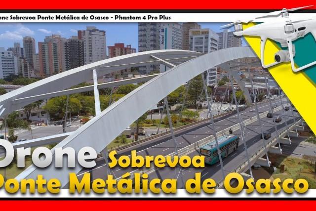 Ponte Metálica em Osasco SP – Drone DJI Phantom 4 Pro +