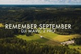 Remember September | DJI Mavic 2 Pro