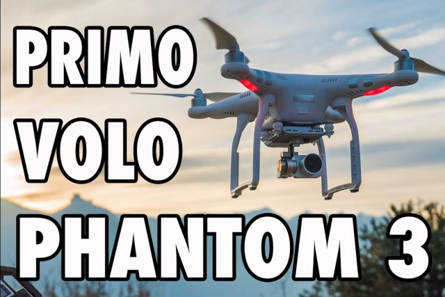 IL MIO PRIMO VOLO – DJI PHANTOM 3 Advance