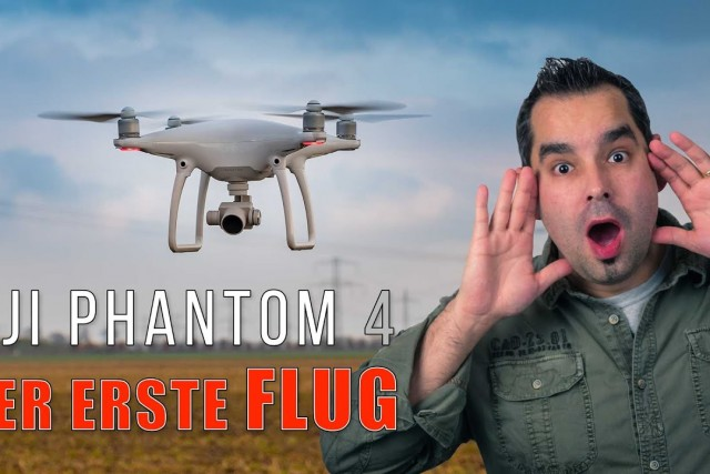 DJI Phantom 4 #04 – Der erste Flug