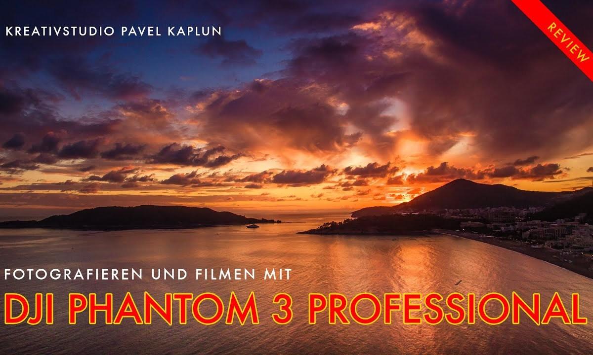 Fotografieren und Filmen mit DJI Phantom 3 Professional