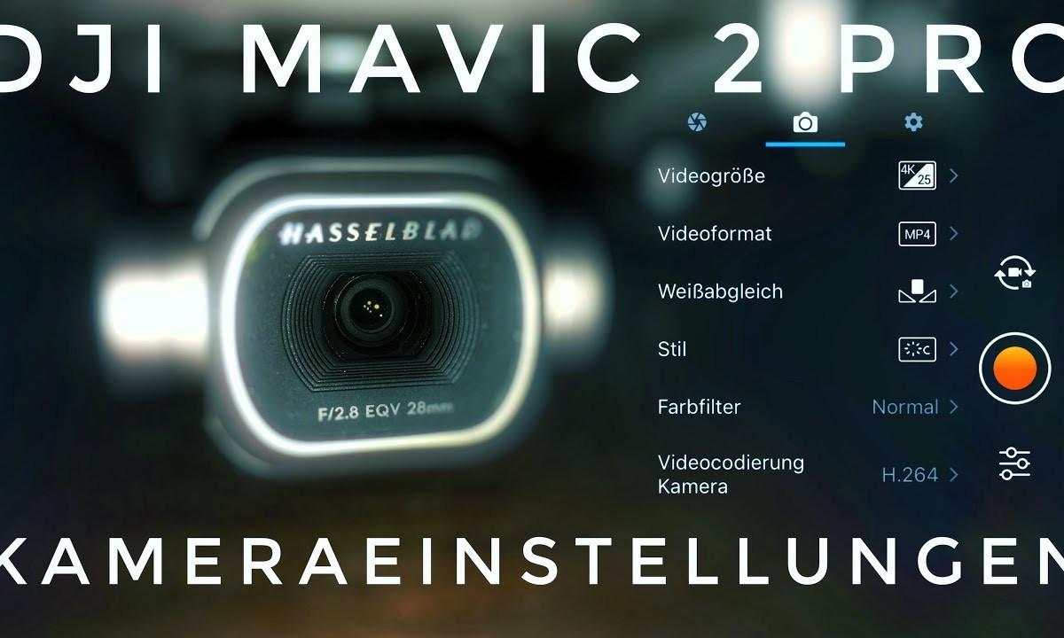 Dji Mavic 2 Pro Kameraeinstellungen Drohne deutsch Settings
