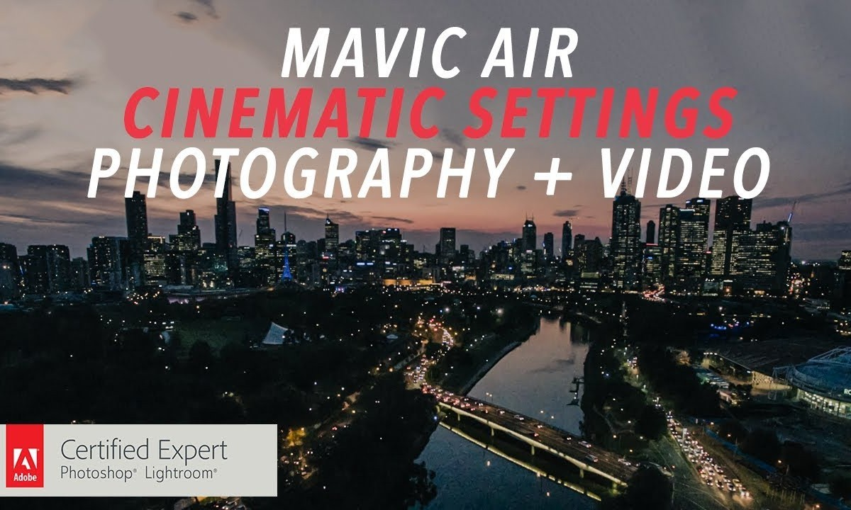 Mavic Air – Settings for cinematic photography and video