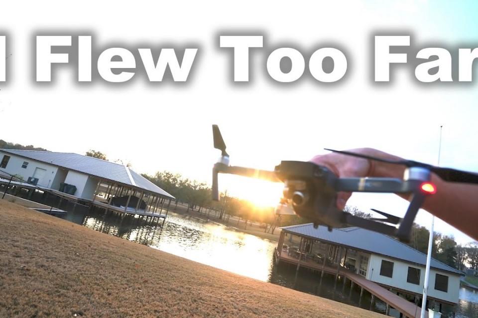 I FLEW TOO FAR – Mavic Pro Distance Flight
