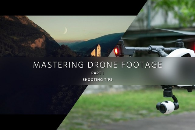 Shoot Aerial Video Like a Pro – Mastering Drone Footage – PART 1