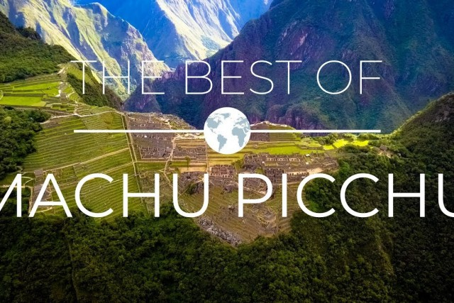 The Best of Machu Picchu