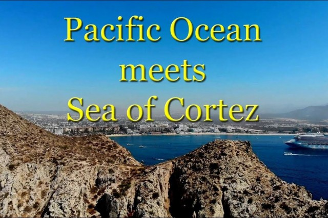 Cabo San Lucas * When Pacific Ocean meets with Sea of Cortez