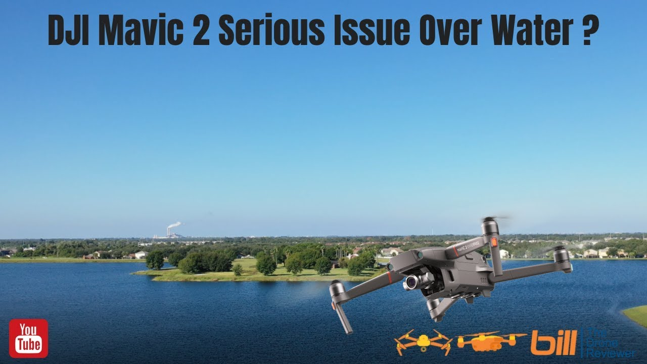 DJI Mavic 2 Serious Issue Over Water ?