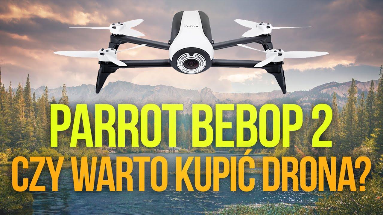 Parrot Bebop 2 - Czy warto kupić drona? [RECENZJA]